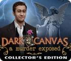 لعبة  Dark Canvas: A Murder Exposed Collector's Edition