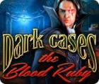 لعبة  Dark Cases: The Blood Ruby