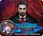 لعبة  Dark City: Vienna Collector's Edition