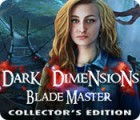 لعبة  Dark Dimensions: Blade Master Collector's Edition