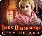لعبة  Dark Dimensions: City of Ash
