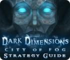 لعبة  Dark Dimensions: City of Fog Strategy Guide
