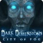 لعبة  Dark Dimensions: City of Fog