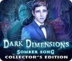 لعبة  Dark Dimensions: Somber Song Collector's Edition