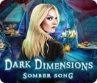 لعبة  Dark Dimensions: Somber Song