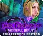 لعبة  Dark Dimensions: Vengeful Beauty Collector's Edition