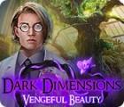 لعبة  Dark Dimensions: Vengeful Beauty