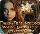 لعبة  Dark Dimensions: Wax Beauty Strategy Guide