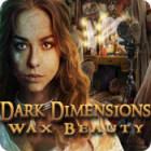 لعبة  Dark Dimensions: Wax Beauty