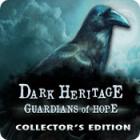 لعبة  Dark Heritage: Guardians of Hope Collector's Edition