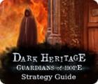 لعبة  Dark Heritage: Guardians of Hope Strategy Guide