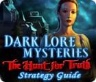 لعبة  Dark Lore Mysteries: The Hunt for Truth Strategy Guide