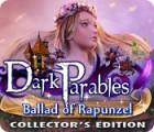 لعبة  Dark Parables: Ballad of Rapunzel Collector's Edition