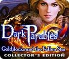 لعبة  Dark Parables: Goldilocks and the Fallen Star Collector's Edition