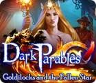 لعبة  Dark Parables: Goldilocks and the Fallen Star