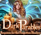 لعبة  Dark Parables: Requiem for the Forgotten Shadow
