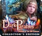 لعبة  Dark Parables: Return of the Salt Princess Collector's Edition