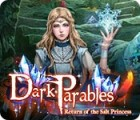 لعبة  Dark Parables: Return of the Salt Princess