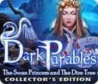 لعبة  Dark Parables: The Swan Princess and The Dire Tree Collector's Edition
