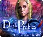 لعبة  Dark Parables: The Final Cinderella