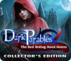 لعبة  Dark Parables: The Red Riding Hood Sisters Collector's Edition