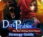 لعبة  Dark Parables: The Red Riding Hood Sisters Strategy Guide