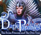 لعبة  Dark Parables: The Swan Princess and The Dire Tree
