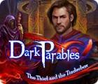 لعبة  Dark Parables: The Thief and the Tinderbox
