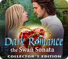 لعبة  Dark Romance 3: The Swan Sonata Collector's Edition