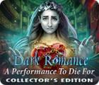 لعبة  Dark Romance: A Performance to Die For Collector's Edition