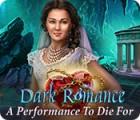 لعبة  Dark Romance: A Performance to Die For