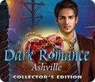 لعبة  Dark Romance: Ashville Collector's Edition