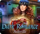 لعبة  Dark Romance: Ashville