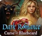 لعبة  Dark Romance: Curse of Bluebeard