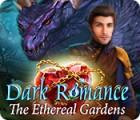 لعبة  Dark Romance: The Ethereal Gardens