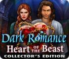 لعبة  Dark Romance: Heart of the Beast Collector's Edition