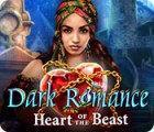 لعبة  Dark Romance: Heart of the Beast