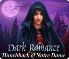 لعبة  Dark Romance: Hunchback of Notre-Dame
