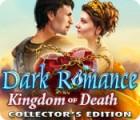 لعبة  Dark Romance: Kingdom of Death Collector's Edition
