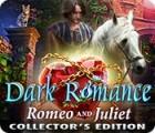 لعبة  Dark Romance: Romeo and Juliet Collector's Edition