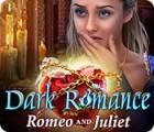 لعبة  Dark Romance: Romeo and Juliet