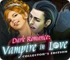 لعبة  Dark Romance: Vampire in Love Collector's Edition
