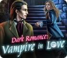 لعبة  Dark Romance: Vampire in Love