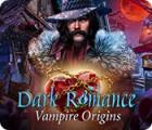 لعبة  Dark Romance: Vampire Origins