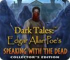 لعبة  Dark Tales: Edgar Allan Poe's Speaking with the Dead Collector's Edition