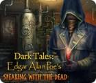 لعبة  Dark Tales: Edgar Allan Poe's Speaking with the Dead