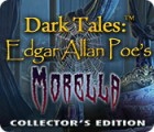 لعبة  Dark Tales: Edgar Allan Poe's Morella Collector's Edition