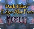 لعبة  Dark Tales: Edgar Allan Poe's Morella