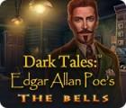 لعبة  Dark Tales: Edgar Allan Poe's The Bells