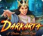 لعبة  Darkarta: A Broken Heart's Quest